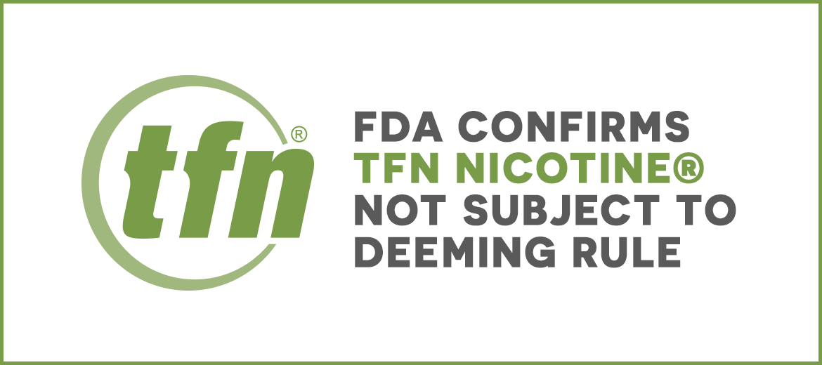 FDA Confirms TFN Nicotine® is Not a Tobacco Product
