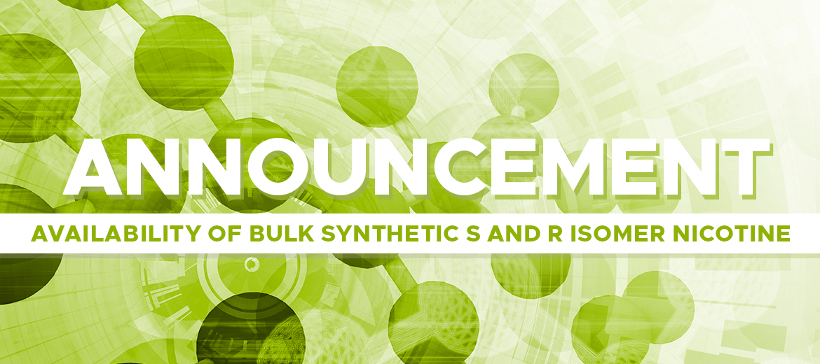 Announcement: Availability of Bulk Synthetic S and R Isomer Nicotine